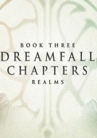 Обложка Dreamfall Chapters Book Three: Realms