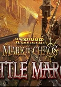 Обложка Warhammer: Mark of Chaos - Battle March