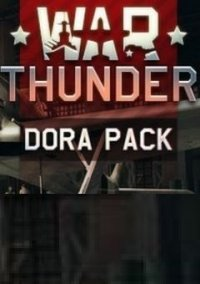 Обложка War Thunder: Dora Advanced Pack