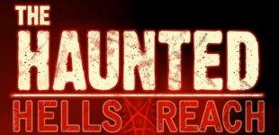 Haunted: Hell's Reach. Видео #1