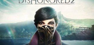 Dishonored 2. Трейлер с E3 2016