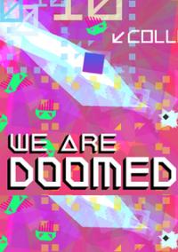 Обложка WE ARE DOOMED
