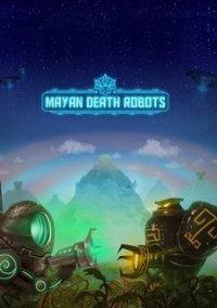 Обложка Mayan Death Robots