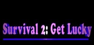 Survival 2: Get Lucky. Видео #1