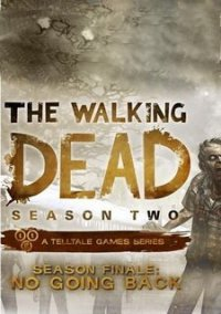 Обложка The Walking Dead: Season Two Finale No Going Back