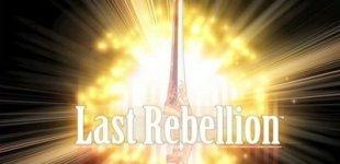 Last Rebellion. Видео #2