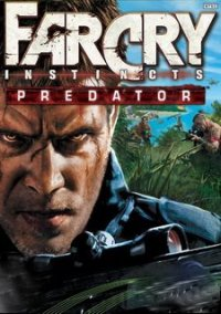 Обложка Far Cry: Instincts - Predator