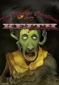 Обложка The Bizarre Creations of Keith the Magnificent