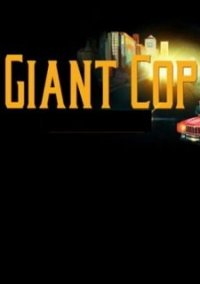 Обложка Giant Cop: Justice Above All