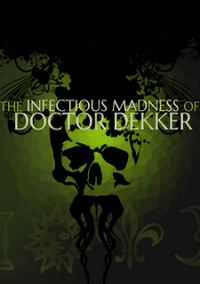 Обложка The Infectious Madness of Doctor Dekker