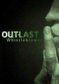 Outlast: Whistleblower – фото обложки игры