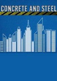Concrete and Steel – фото обложки игры