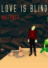 Love is Blind: Mutants – фото обложки игры