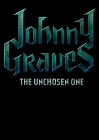 Johnny Graves—The Unchosen One