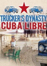 Trucker's Dynasty - Cuba Libre – фото обложки игры
