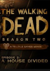 The Walking Dead: Season Two Episode 2 A House Divided – фото обложки игры