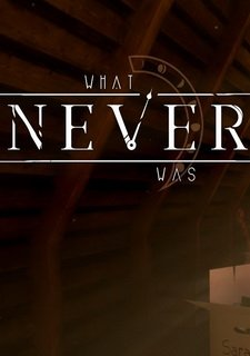 What Never Was