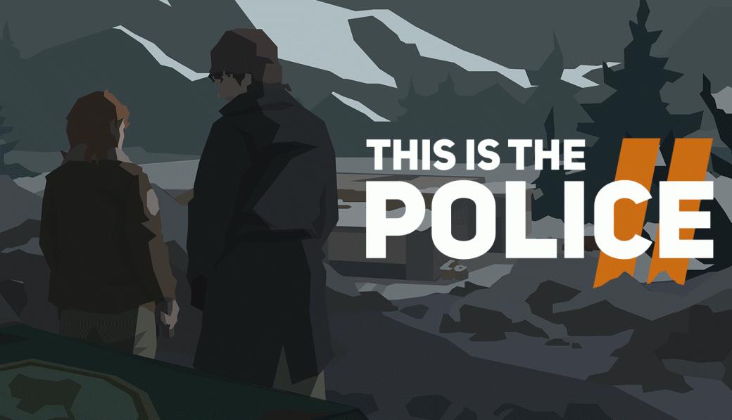 «Мынепланировали делать This isthe Police 2»— Илья Янович освоей новой игре. - Изображение 1