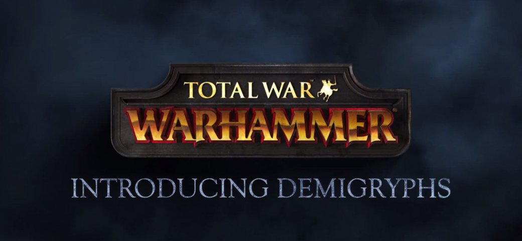 Total War: Warhammer представляет демигрифов | Канобу - Изображение 1